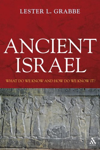 Ancient Israel: What Do We Know and How Do We Know It? 9780567032546
