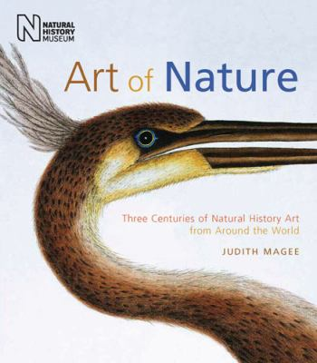Art of Nature: Three Centuries of Natural History Art from Around the World 9780565092443
