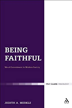 Being Faithful: Christian Commitment in Modern Society 9780567389008