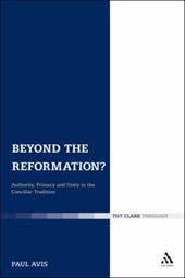 Beyond the Reformation?: Authority, Primacy and Unity in the Conciliar Tradition 2095077