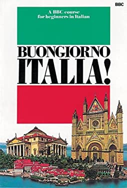 Buongiorno Italia!: A BBC Course For Beginners In Italian 9780563164791