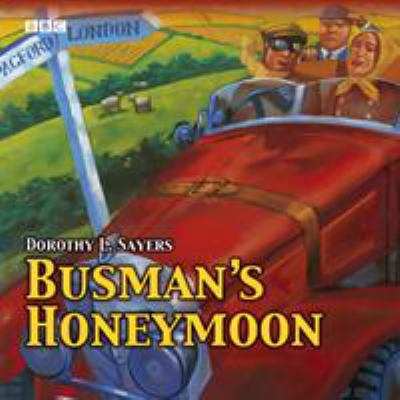 Busman's Honeymoon: A Full-Cast BBC Radio Drama 9780563525479