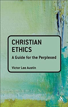 Christian Ethics: A Guide for the Perplexed 9780567032201