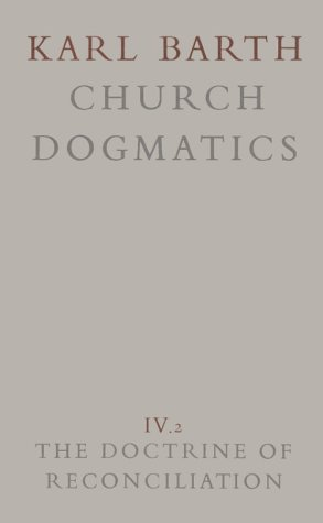 Church Dogmatics: Volume 4 - The Doctrine of Reconciliation Part 2 - Jesus Christ, the Servant as Lord 9780567090423