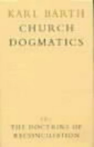 Church Dogmatics: Volume 4 - The Doctrine of Reconciliation Part 1 - The Subject-Matter and Problems of the Doctrine O 9780567090416