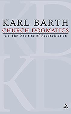 Church Dogmatics: Volume 4 - The Doctrine of Reconciliation Part 4 - The Christian Life (Fragment): Baptism as the Foundation of Christi 9780567090454