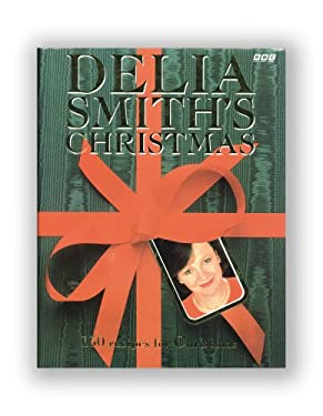 Delia Smith's Christmas: 130 Recipes for Christmas