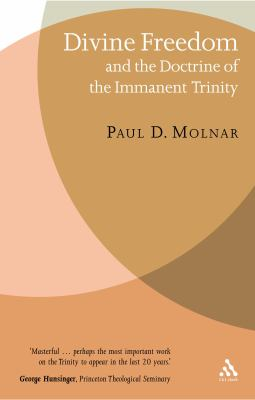 Divine Freedom and the Doctrine of the Immanent Trinity 9780567041340