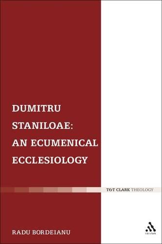 Dumitru Staniloae: An Ecumenical Ecclesiology 9780567334817
