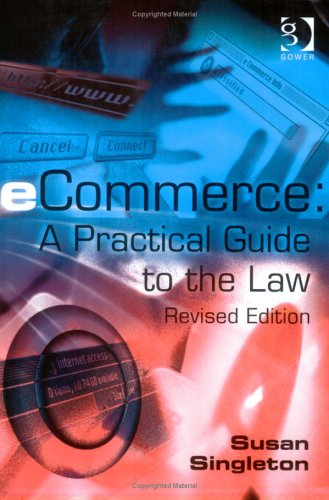 Ecommerce: A Practical Guide to the Law 9780566085154