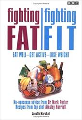 Fighting Fat/Fighting Fit: Eat Well-Get Active-Lose Weight