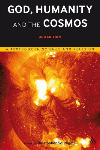 God, Humanity and the Cosmos - 3rd Edition: A Textbook in Science and Religion - 3rd Edition