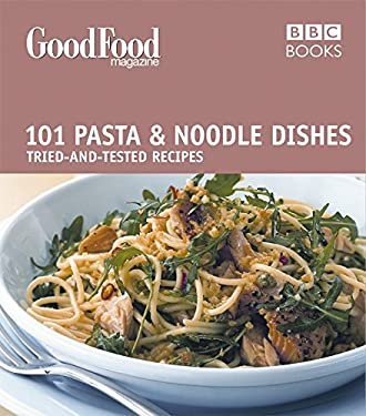 Good Food: 101 Pasta and Noodle Dishes 9780563522201