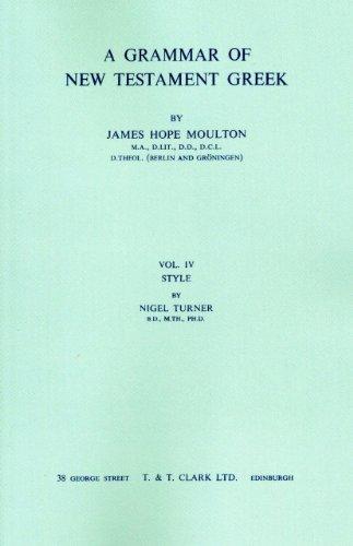 A Grammar of New Testament Greek: Volume 4: Style 9780567010186