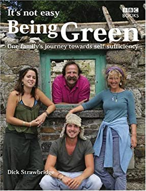 It's Not Easy Being Green: One Family's Journey Twoards Eco-Friendly Living 9780563493464