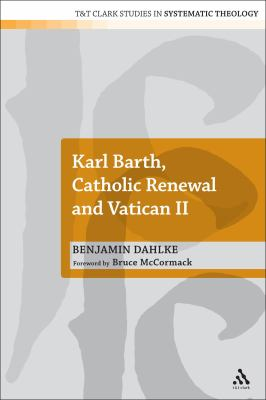 Karl Barth, Catholic Renewal and Vatican II 9780567605931