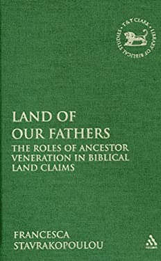 Land of Our Fathers : The Roles of Ancestor Veneration in Biblical Land Claims