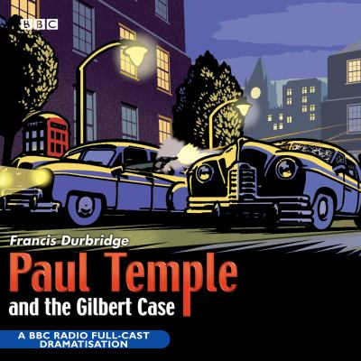 Paul Temple and the Gilbert Case 9780563494126