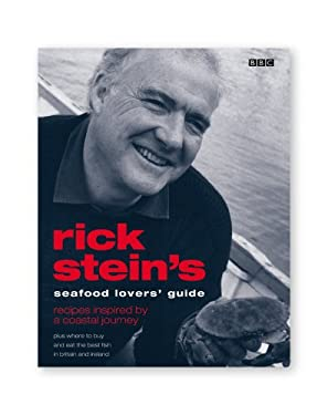 Rick Stein's Seafood Lover's Guide: Recipes Inspired by a Coastal Journey 9780563488712