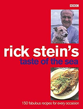 Rick Stein's Taste of the Sea: 150 Fabulous Recipes for Every Occaision 9780563387817