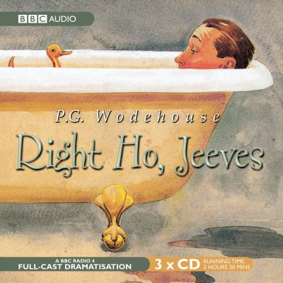Right Ho, Jeeves: A BBC Full-Cast Radio Drama 9780563527992