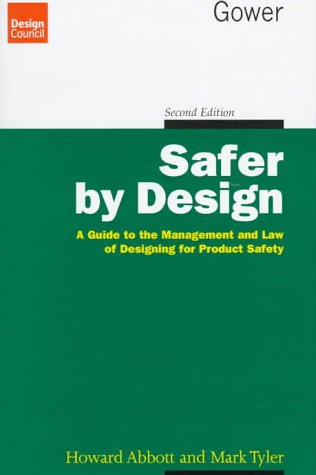 Safer by Design: A Guide to the Management and Law of Designing for Product Safety 9780566077074
