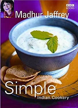 Simple Indian Cookery: Step by Step to Everyone's Favourite Indian Recipes 9780563521839