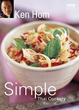 Simple Thai Cookery: Step by Step to Everyone's Favourite Thai Recipes 9780563493280