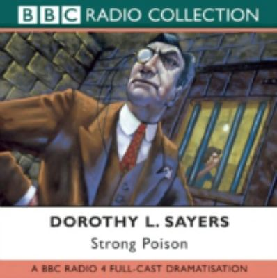Strong Poison: A BBC Full-Cast Radio Drama 9780563494157