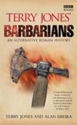 Terry Jones' Barbarians: An Alternative Roman History 9780563539162