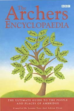 The Archers Encyclopaedia: The Ultimate Guide to the People and Places of Ambridge 9780563537182