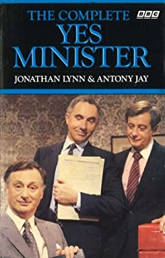 The Complete Yes Minister: The Diaries of a Cabinet Minister 9780563206651
