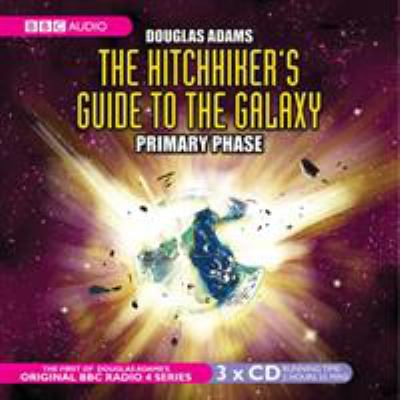 The Hitch-Hiker's Guide to the Galaxy: The Primary Phase 9780563477884