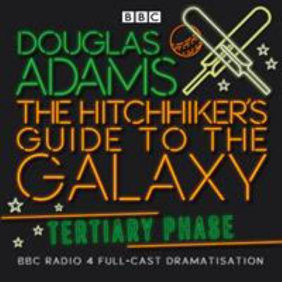 The Hitchhiker's Guide to the Galaxy, Tertiary Phase 9780563510437