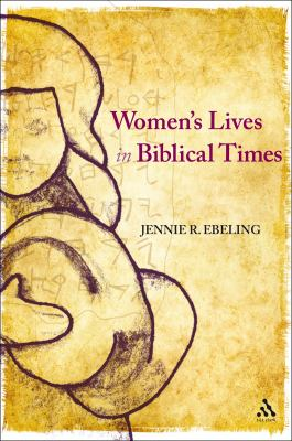 Women's Lives in Biblical Times 9780567196446