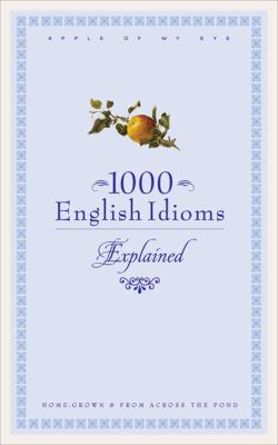 1000 English Idioms Explained 9780572033903