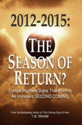 2012-2015: The Season of Return? 9780578050249