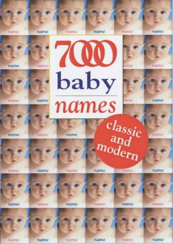 7000 Baby Names: Classic and Modern 9780572026479