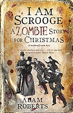 I Am Scrooge: A Zombie Story for Christmas 9780575094901
