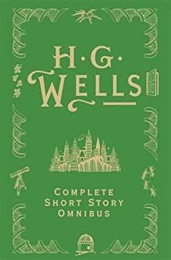 H. G. Wells Complete Short Story Omnibus 9780575095243