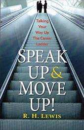 Speak Up & Move Up! Talking Your Way Up the Career Ladder 22459860