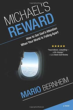 Michael's Reward: How to Get God's Attention, When Your World Is Falling Apart 9780578007472