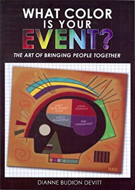 What Color Is Your Event: The Art of Bringing People Together 9780578041698