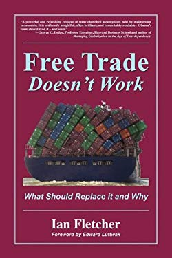 Free Trade Doesn't Work: What Should Replace It and Why