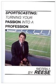 Sportscasting: Turning Your Passion Into a Profession 9780578058665