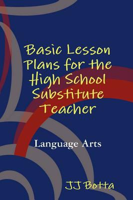 Basic Lesson Plans for the High School Substitute Teacher 9780578069630