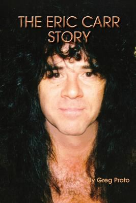 The Eric Carr Story 9780578074245