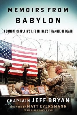 Memoirs from Babylon: A Combat Chaplain's Life in Iraq's Triangle of Death 9780578074498