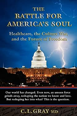 The Battle for America's Soul 9780578080543
