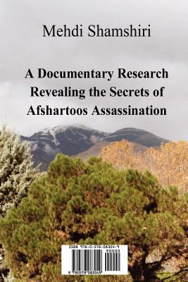 A Documentary Research Revealing the Secrets of Afshartoos Assassination 9780578083049